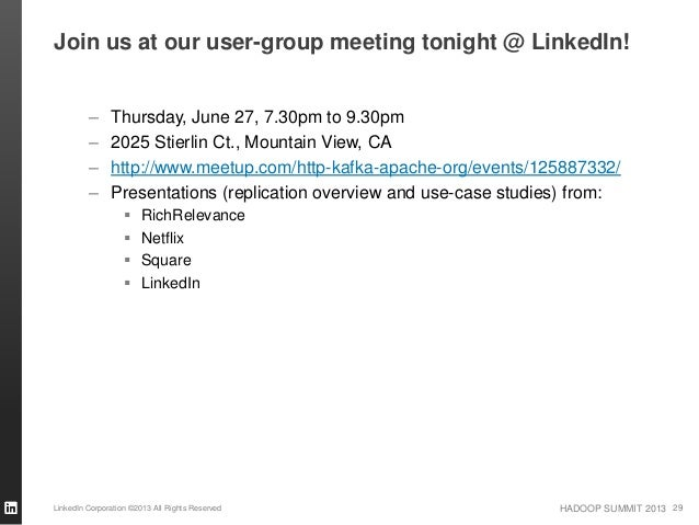 HADOOP SUMMIT 2013 Join us at our user-group meeting tonight @ LinkedIn! – Thursday, June 27, 7.30pm to 9.30pm – 2025 Stie...