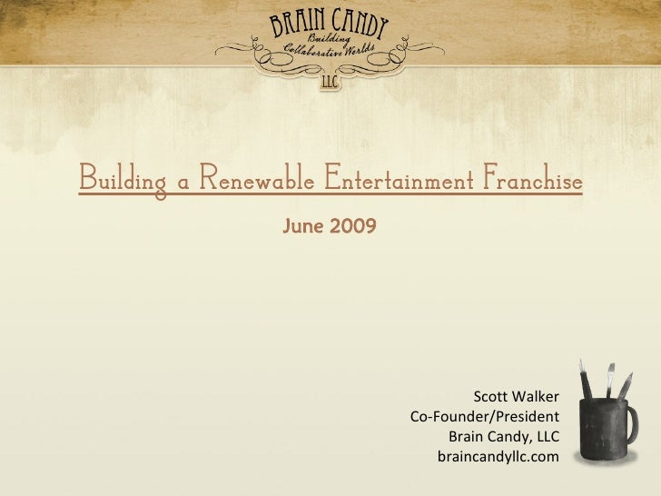Building a Renewable Entertainment Franchise            Building a Renewable Entertainment Franchise                      ...