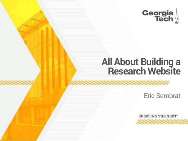 All About Building a Research Website Eric Sembrat