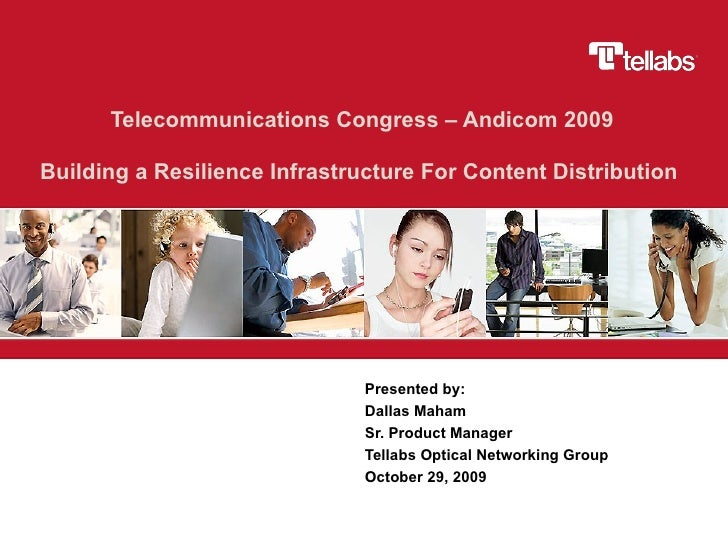 Telecommunications Congress – Andicom 2009 Building a Resilience Infrastructure For Content Distribution  Presented by:  D...