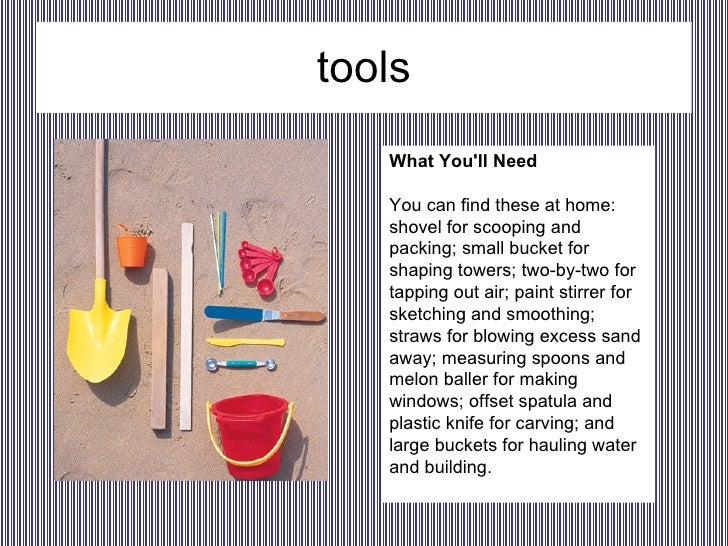 Building a sandcastle for Tools to build a house