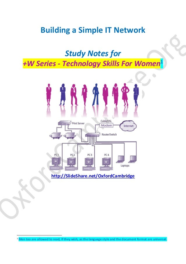 Building a Simple IT Network Study Notes for +W Series - Technology Skills For Women1 http://SlideShare.net/OxfordCambridg...