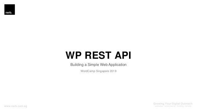 WP REST API Building a Simple Web Application WordCamp Singapore 2019