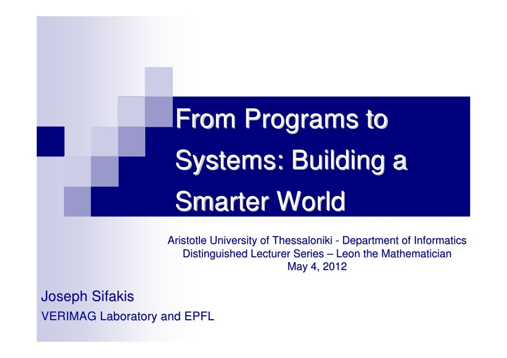From Programs to                    Systems: Building a                    Smarter World                   Aristotle Unive...