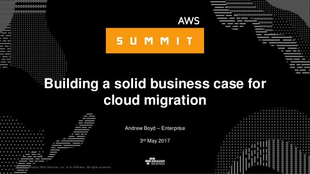 © 2015, Amazon Web Services, Inc. or its Affiliates. All rights reserved. Andrew Boyd – Enterprise 3rd May 2017 Building a...