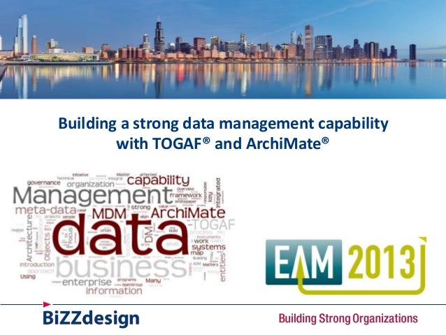 Building a strong data management capabilitywith TOGAF® and ArchiMate®