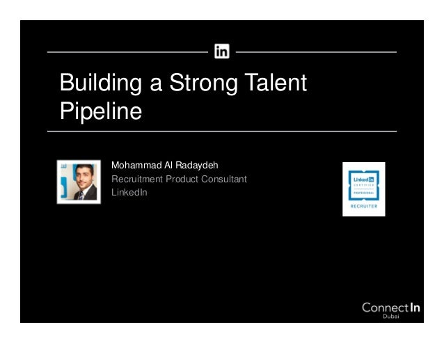 Mohammad Al Radaydeh Recruitment Product Consultant LinkedIn Building a Strong Talent Pipeline