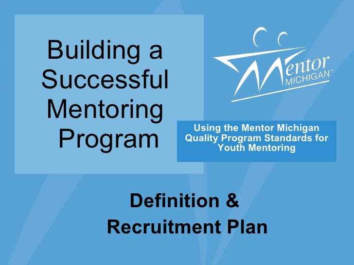 Building a Successful Mentoring Program: Definition and Recruitment Plan