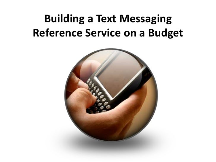 Building a Text Messaging Reference Service on a Budget<br />