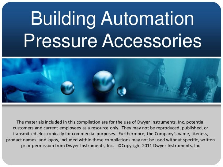 Building Automation        Pressure Accessories     The materials included in this compilation are for the use of Dwyer In...