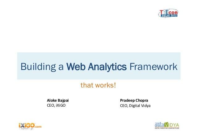 Building a Web Analytics Framework                           that works!     Aloke Bajpai                  Pradeep C...