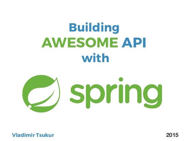 2015Vladimir Tsukur Building AWESOME API with