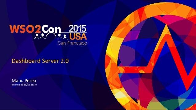 Dashboard  Server  2.0   Manu  Perea   Team  lead  ES/DS  team