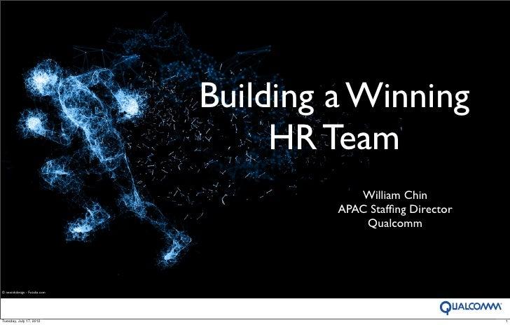 Building a Winning                                    HR Team                                           William Chin      ...