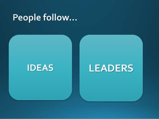 IDEA • Opportunity • Common vision • Collective pain • Changing the World INDIVIDUAL • Charisma • Right set of Values • Sk...