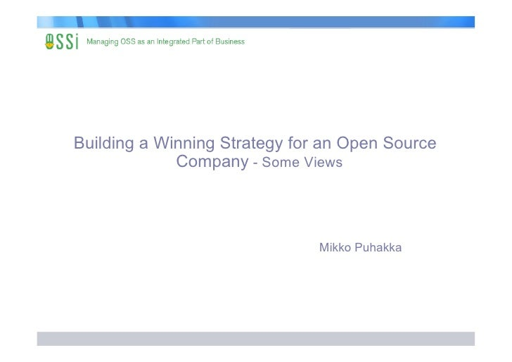 Building a Winning Strategy for an Open Source              Company - Some Views                                   Mikko P...