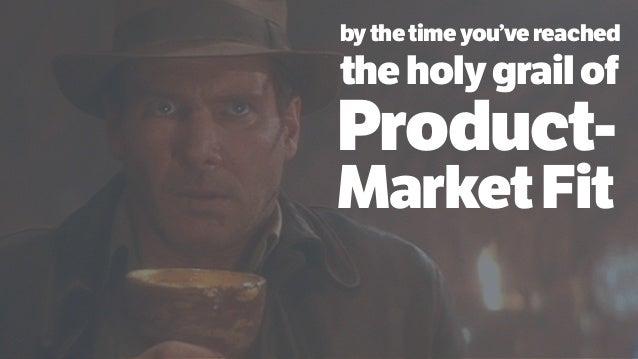 bythetimeyou'vereached Product- MarketFit theholygrailof