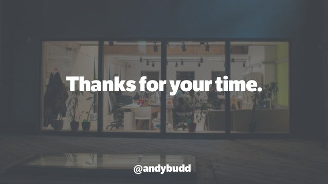 Thanksforyourtime. @andybudd