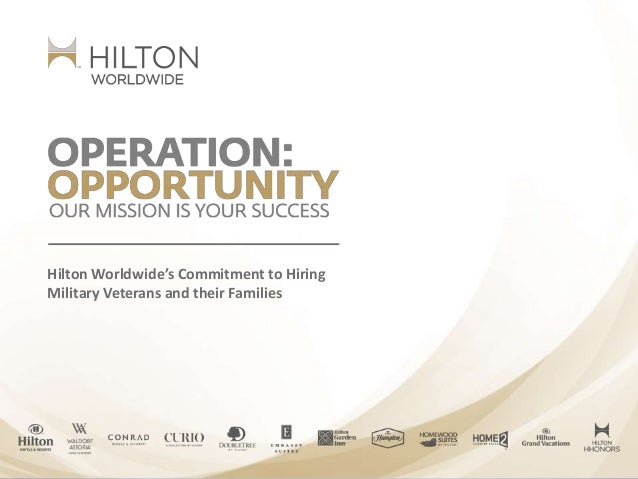 Hilton Worldwide's Commitment to Hiring Military Veterans and their Families