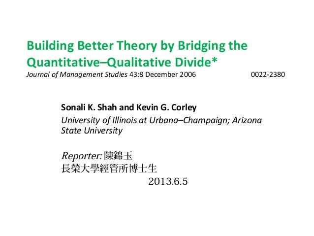 Building Better Theory by Bridging theQuantitative–Qualitative Divide*Journal of Management Studies 43:8 December 2006 002...