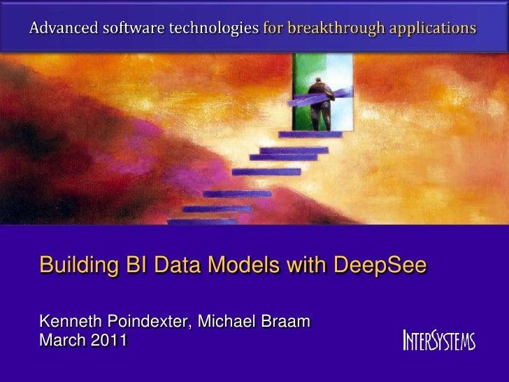 Building BI Data Models with DeepSeeKenneth Poindexter, Michael BraamMarch 2011