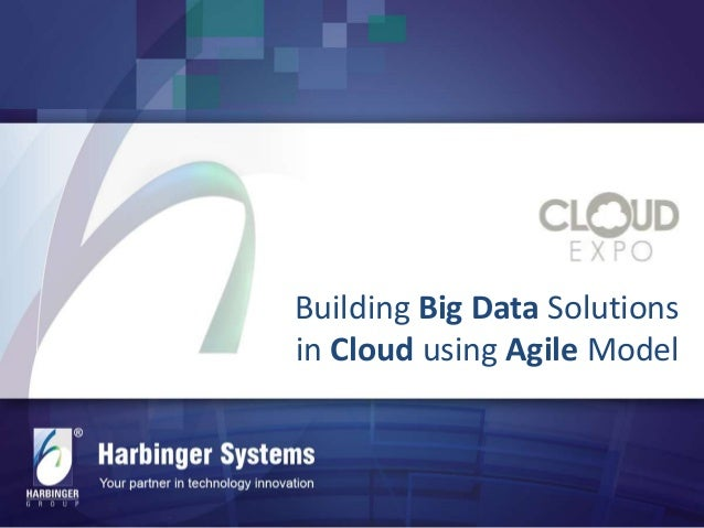 Building Big Data Solutions in Cloud using Agile Model