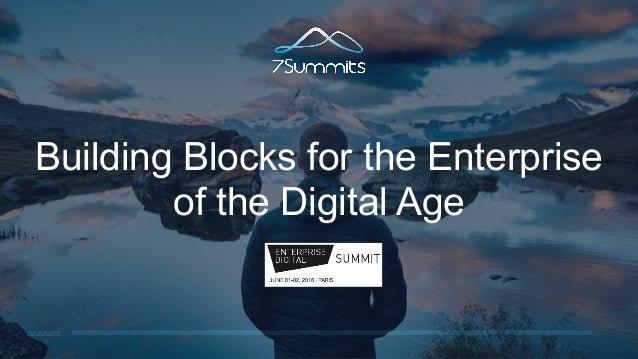 7SUMMITS Building Blocks for the Enterprise of the Digital Age