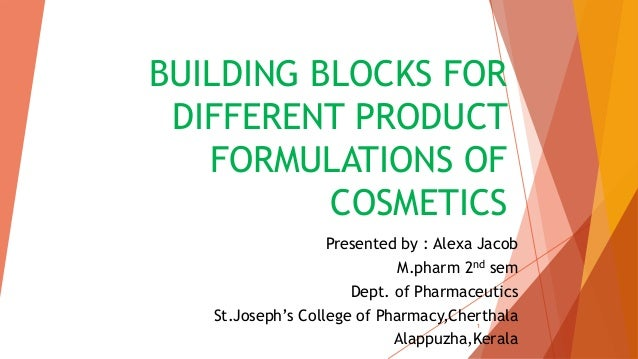 Building blocks of different product formulations of cosmetics