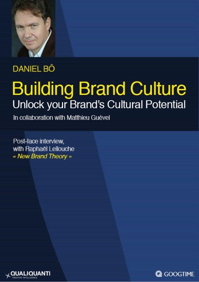 Daniel Bô  and Matthieu Guével, Contributing Author  Building Brand Culture:  Unlock your Brand's Cultural Potential  Tran...