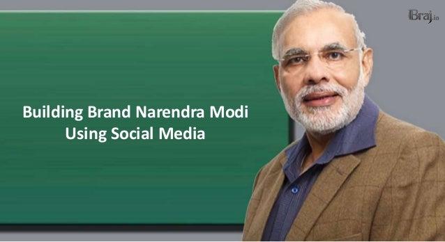 Building Brand Narendra Modi Using Social Media