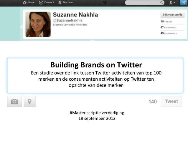 Building Brands on Twitter Een studie over de link tussen Twitter activiteiten van top 100 merken en de consumenten activi...