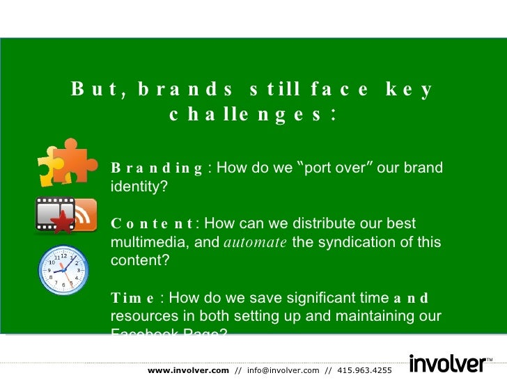 """Branding : How do we  """" port over """"  our brand identity? Content : How can we distribute our best multimedia, and  automat..."""