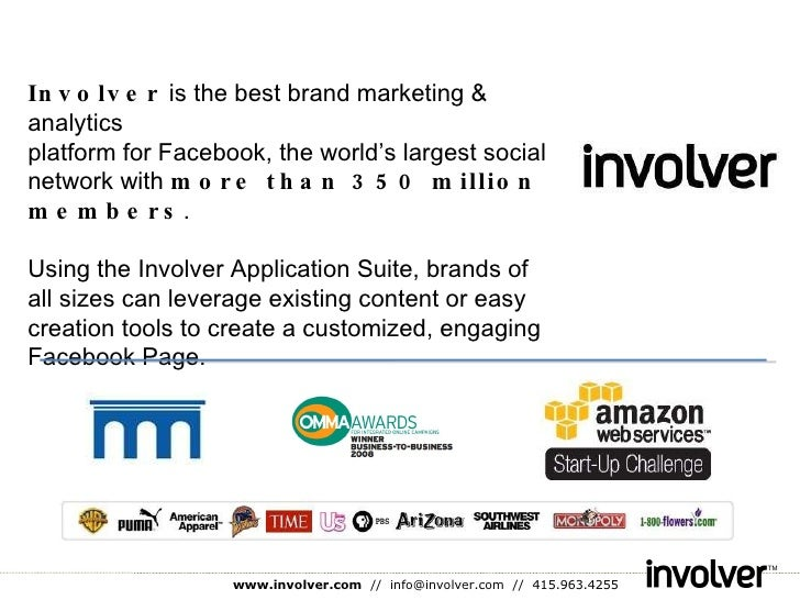 Involver  is the best brand marketing & analytics  platform for Facebook, the world's largest social network with  more th...