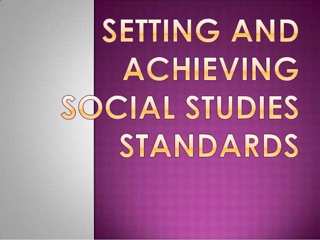 Content standards andperformance standards    for social studies