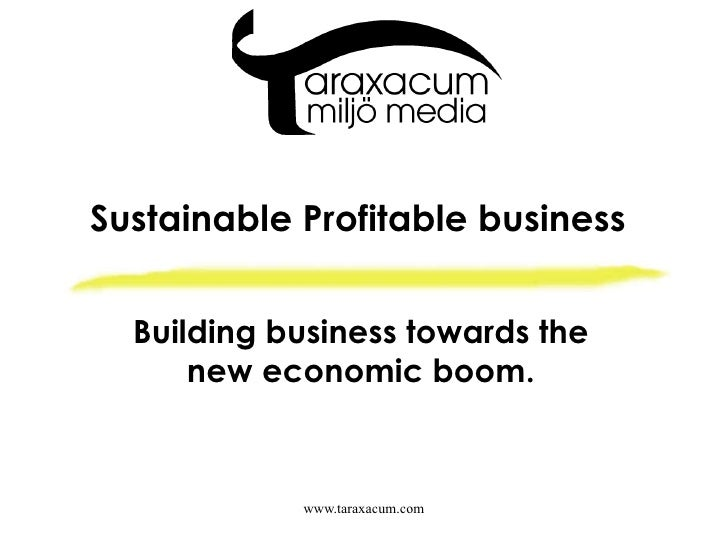 Sustainable Profitable business Building business towards the new economic boom.