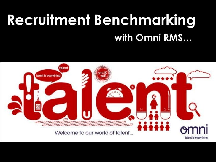 Recruitment Benchmarking             with Omni RMS…