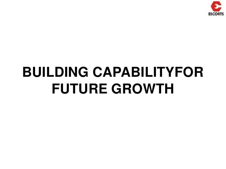 BUILDING CAPABILITYFOR FUTURE GROWTH<br />
