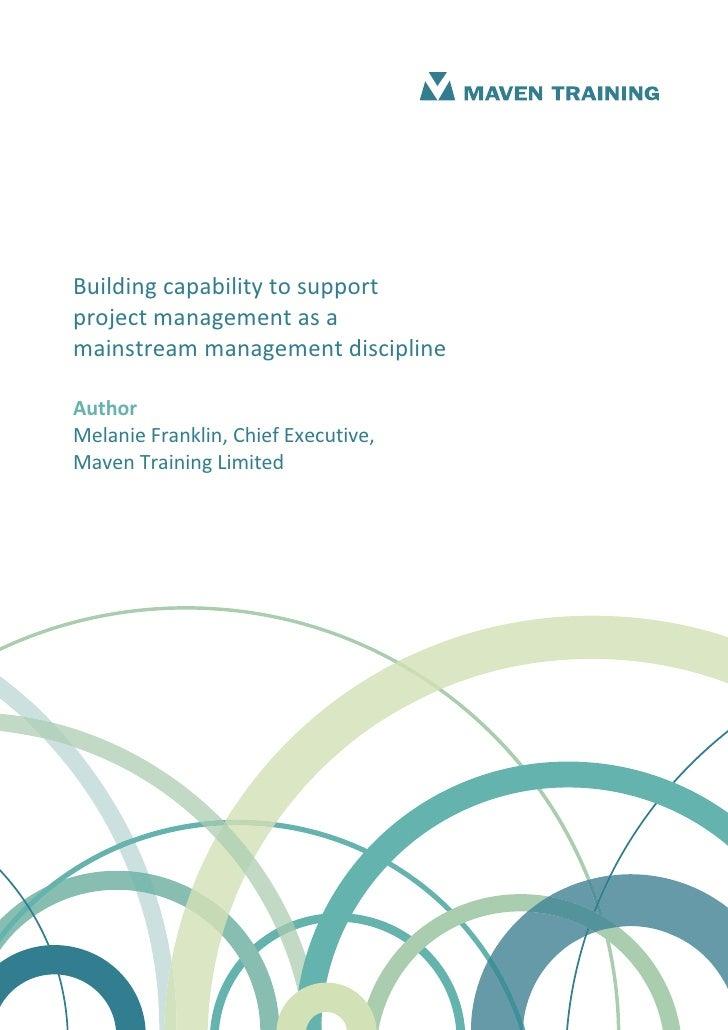 BuildingcapabilitytosupportprojectmanagementasamainstreammanagementdisciplineAuthorMelanieFranklin,ChiefE...