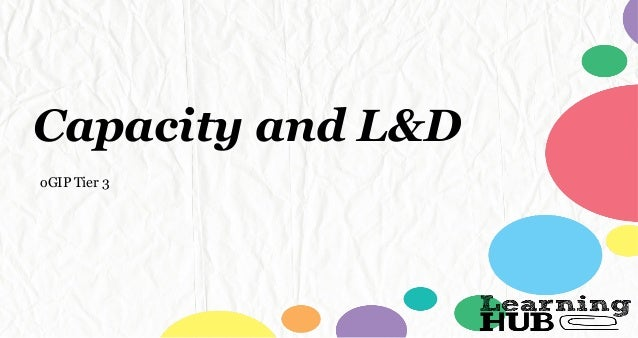 Capacity and L&D oGIP Tier 3