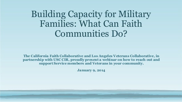 Building Capacity for Military Families: What Can Faith Communities Do? The California Faith Collaborative and Los Angeles...