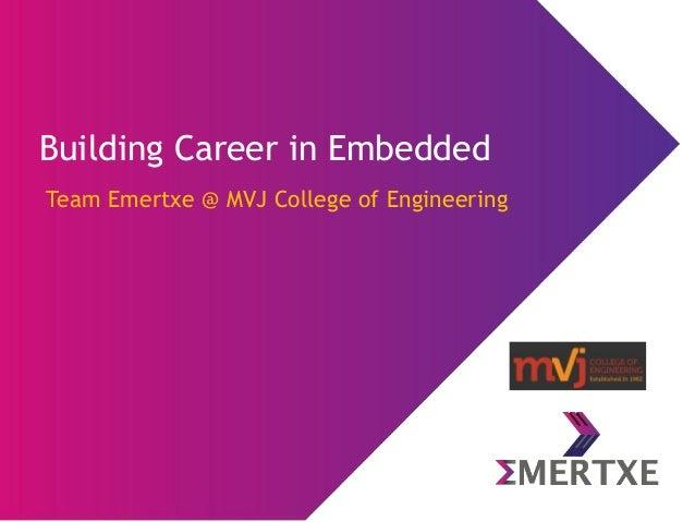 Building Career in Embedded Team Emertxe @ MVJ College of Engineering