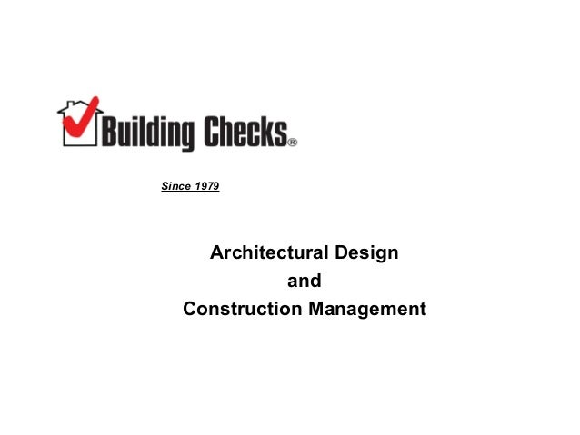 Since 1979     Architectural Design              and   Construction Management