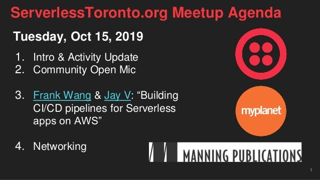 """Tuesday, Oct 15, 2019 1. Intro & Activity Update 2. Community Open Mic 3. Frank Wang & Jay V: """"Building CI/CD pipelines fo..."""