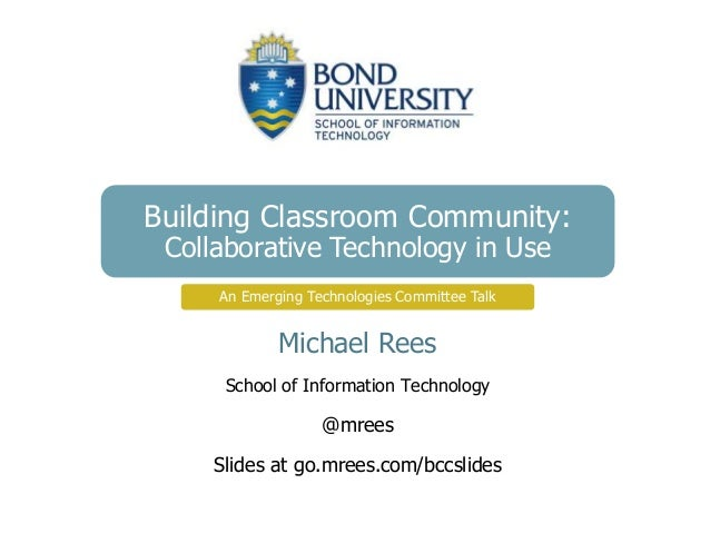 Building Classroom Community: Collaborative Technology in Use Michael Rees School of Information Technology @mrees Slides ...