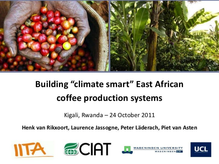 """Building """"climate smart"""" East African          coffee production systems                Kigali, Rwanda – 24 October 2011He..."""