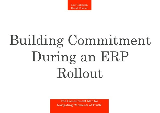Luc Galoppin                 Daryl ConnerBuilding Commitment   During an ERP       Rollout        The	  Commitment	  Map	 ...