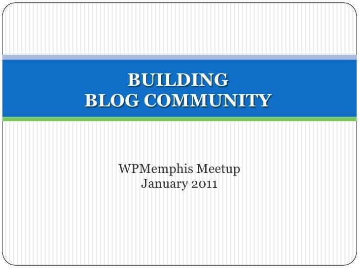 BUILDINGBLOG COMMUNITY WPMemphis Meetup January 2011