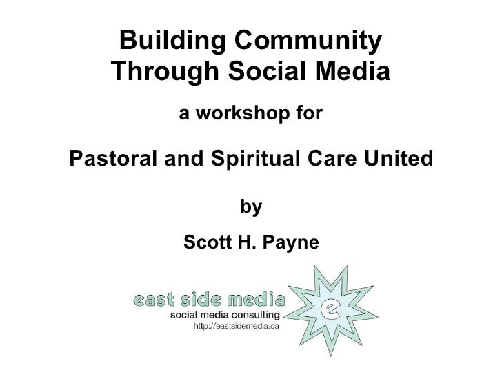 Building Community   Through Social Media          a workshop forPastoral and Spiritual Care United               by      ...