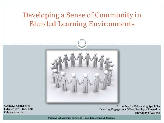Developing a Sense of Community in                Blended Learning EnvironmentsCOHERE Conference                          ...