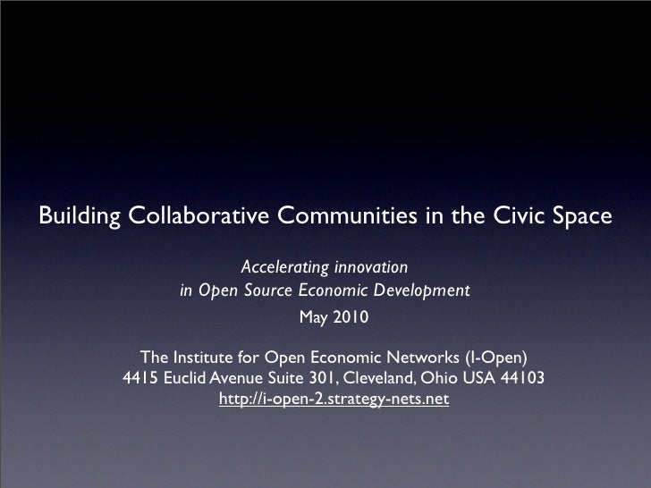 Building Collaborative Communities in the Civic Space                       Accelerating innovation               in Open ...